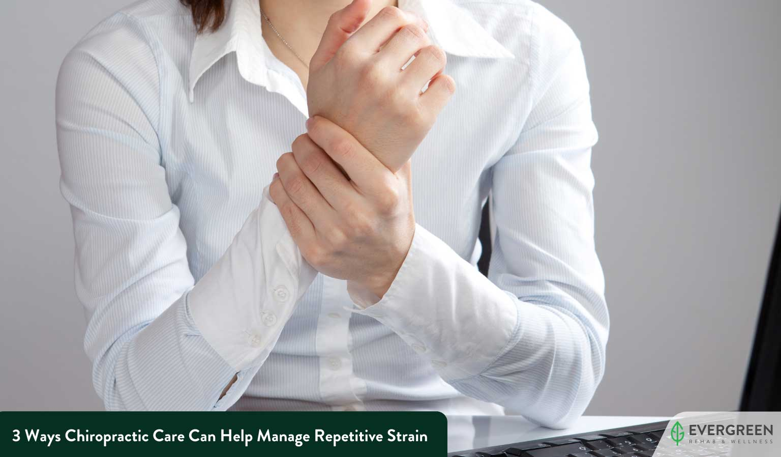 3 Ways Chiropractic Care Can Help Manage Repetitive Strain