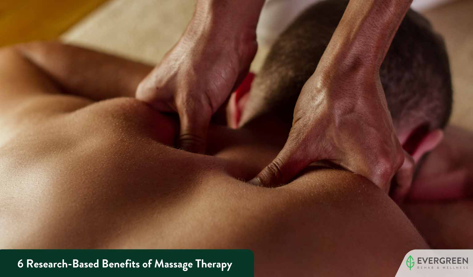 6 Research-Based Benefits of Massage Therapy