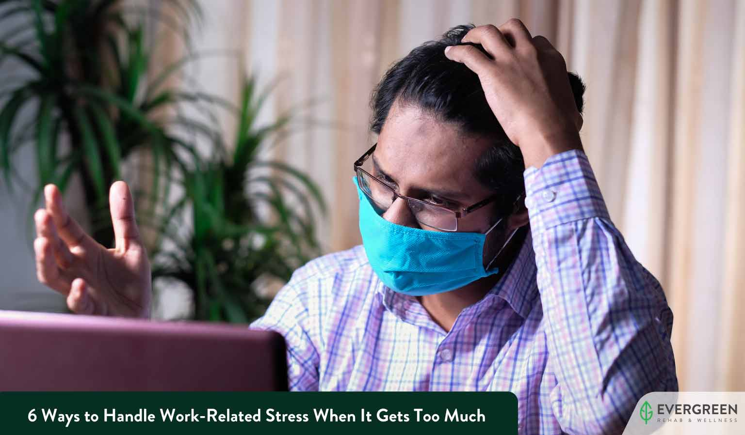 6 Ways to Handle Work-Related Stress When It Gets Too Much