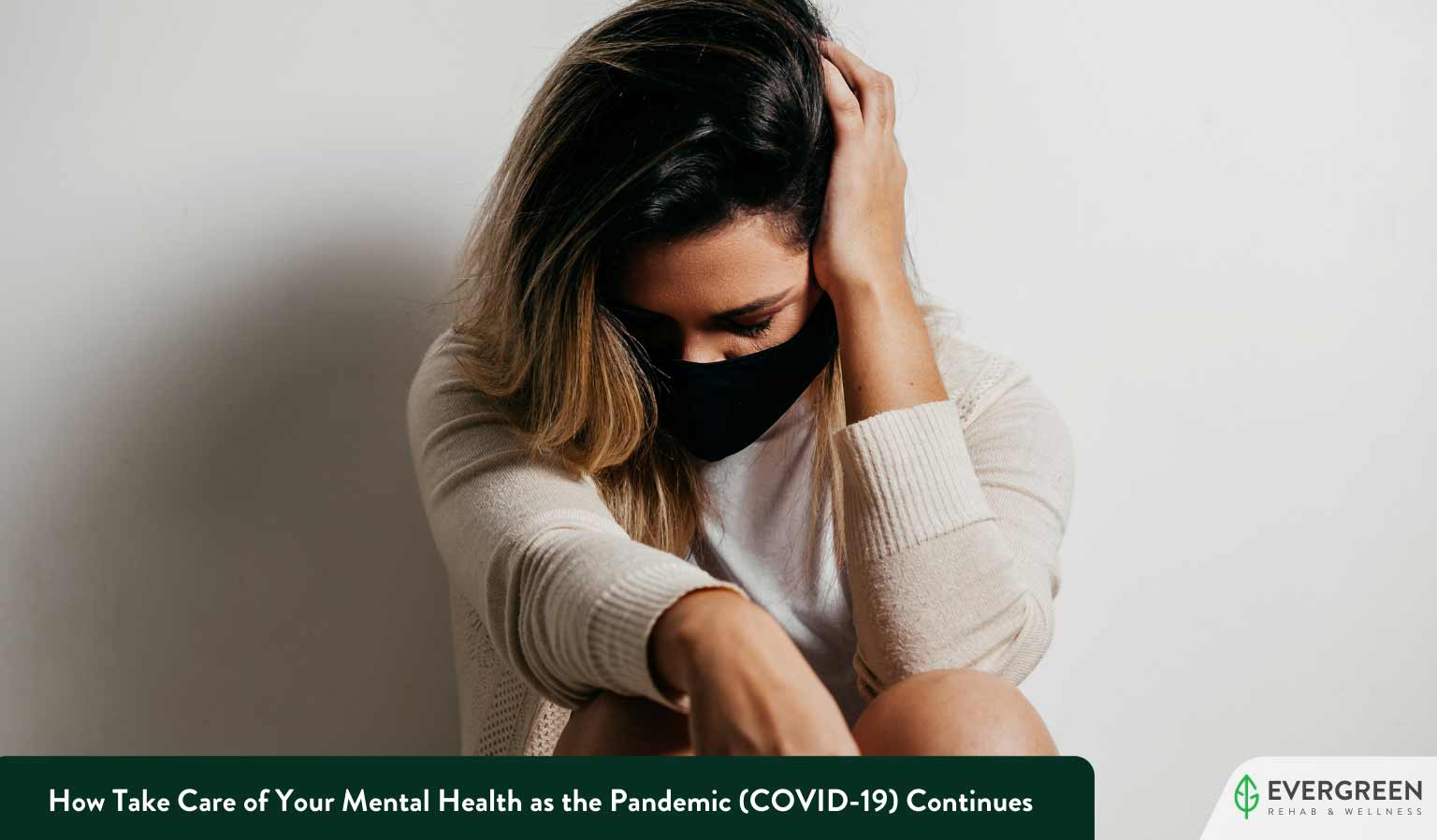 How Take Care of Your Mental Health as the Pandemic (COVID-19) Continues