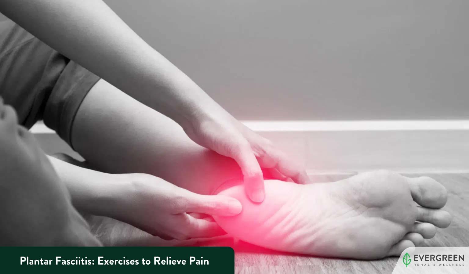 Plantar Fasciitis: Exercises to Relieve Pain