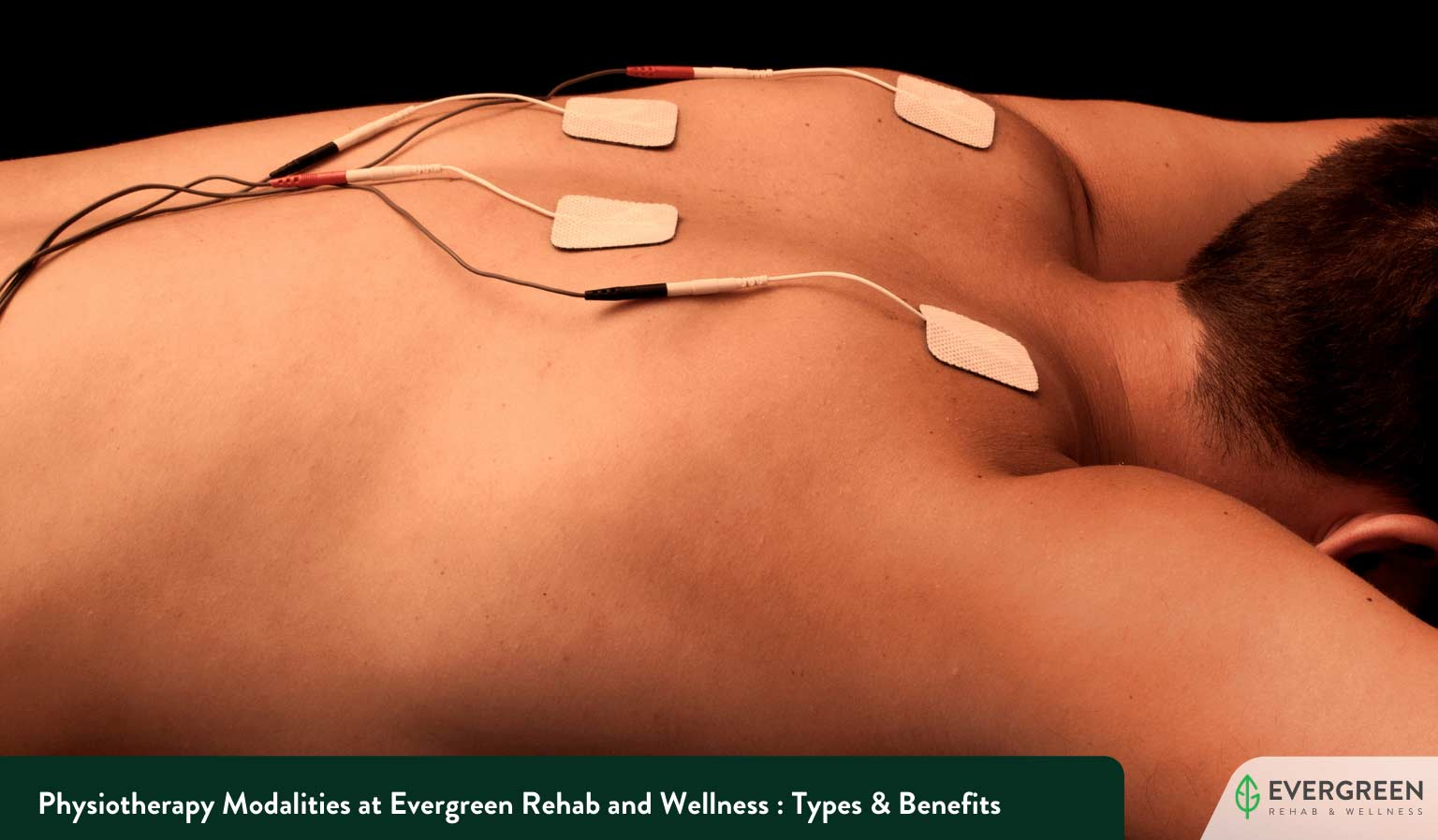 Physiotherapy Modalities at Evergreen Rehab and Wellness : Types & Benefits