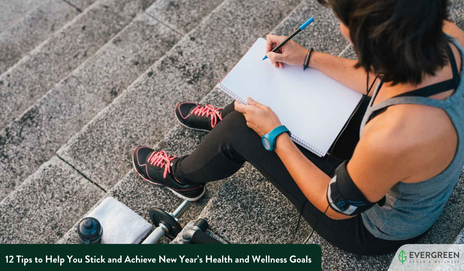 12 Tips to Help You Stick and Achieve New Year's Health and Wellness Goals