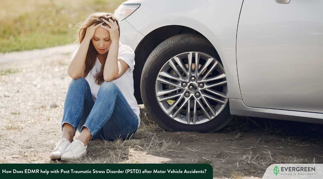 How Does EDMR help with Post Traumatic Stress Disorder (PSTD) after Motor Vehicle Accidents?